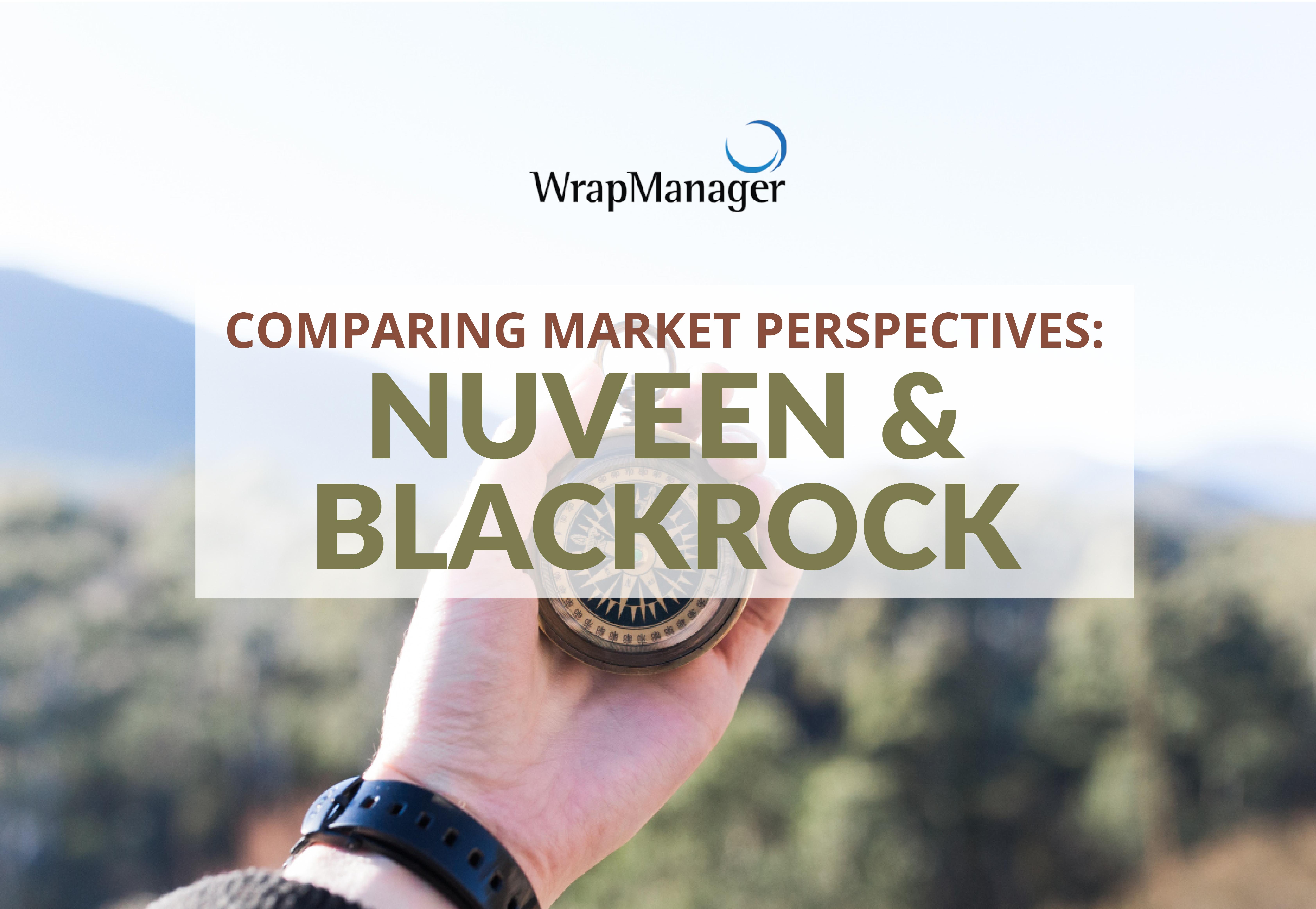 Comparing Market Perspectives Nuveen BlackRock