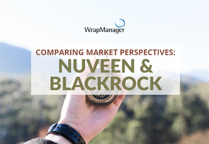 A Comparison of Perspectives: Nuveen & BlackRock Share Weekly Investing Outlooks