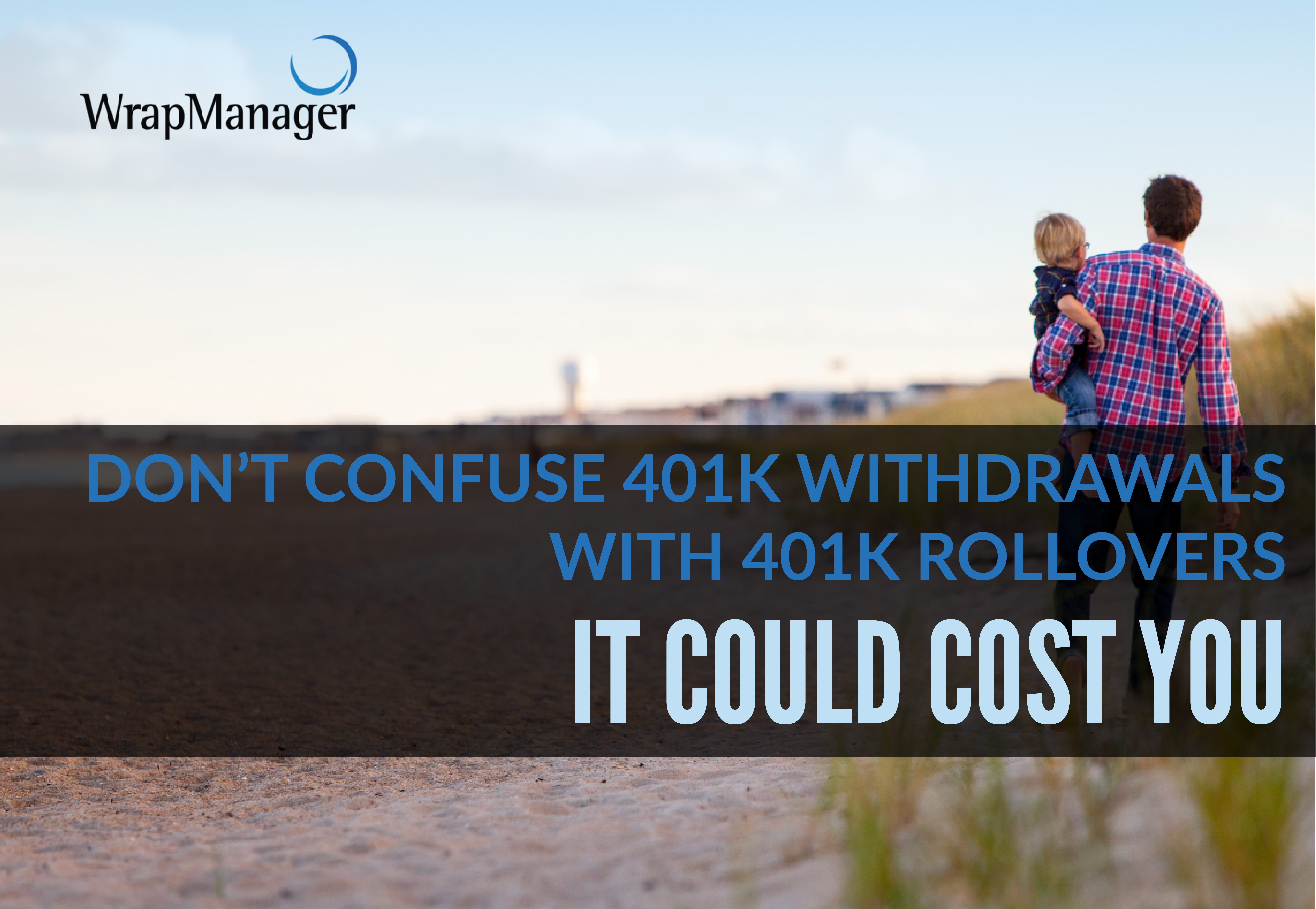 Don't Confuse 401(k) Withdrawals with 401(k) Rollovers – It Could Cost You
