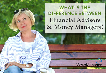 Explaining the Difference Between Financial Advisors and Money Managers