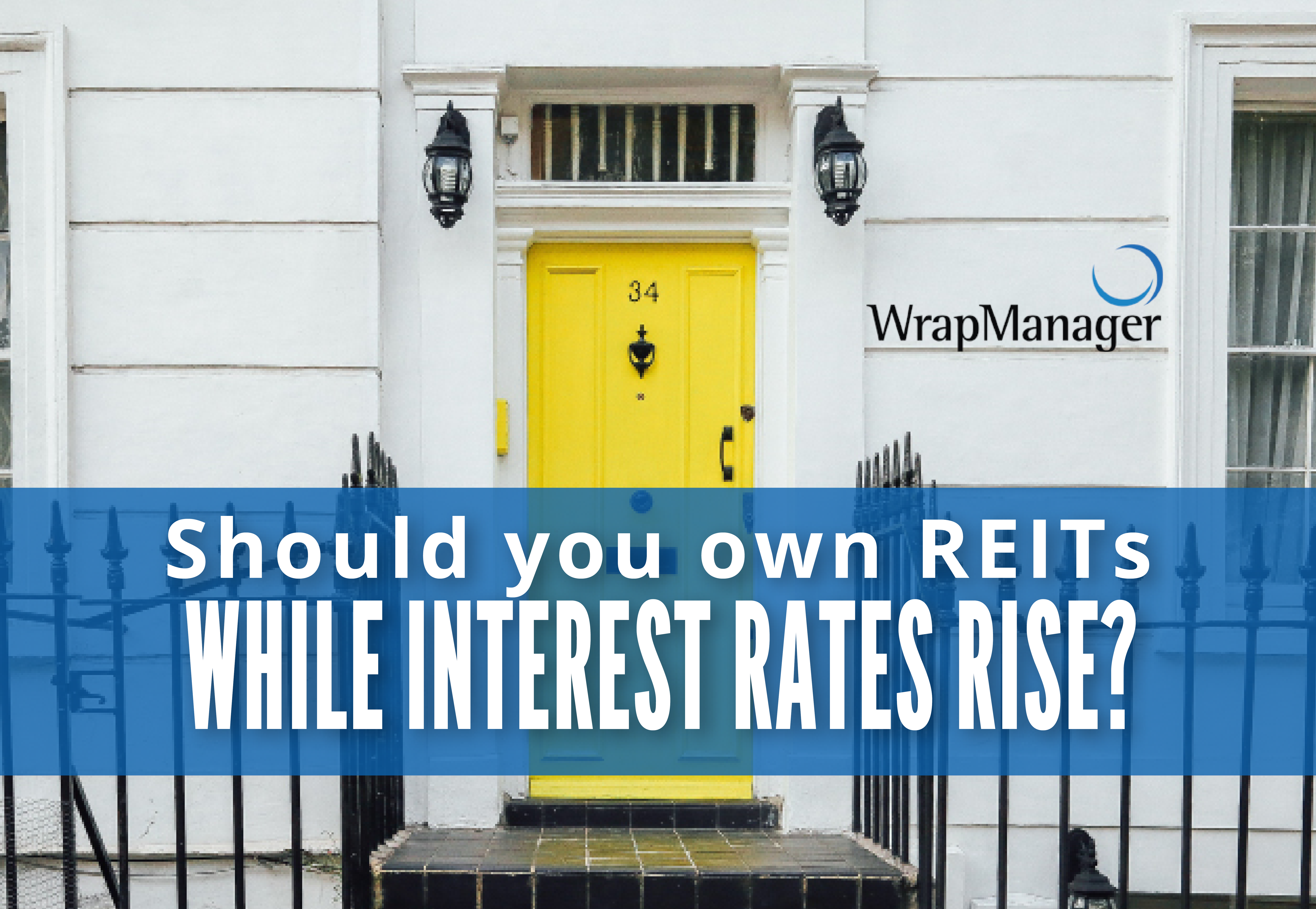 Should You Still Own REITs in a Rising Interest Rate Environment?