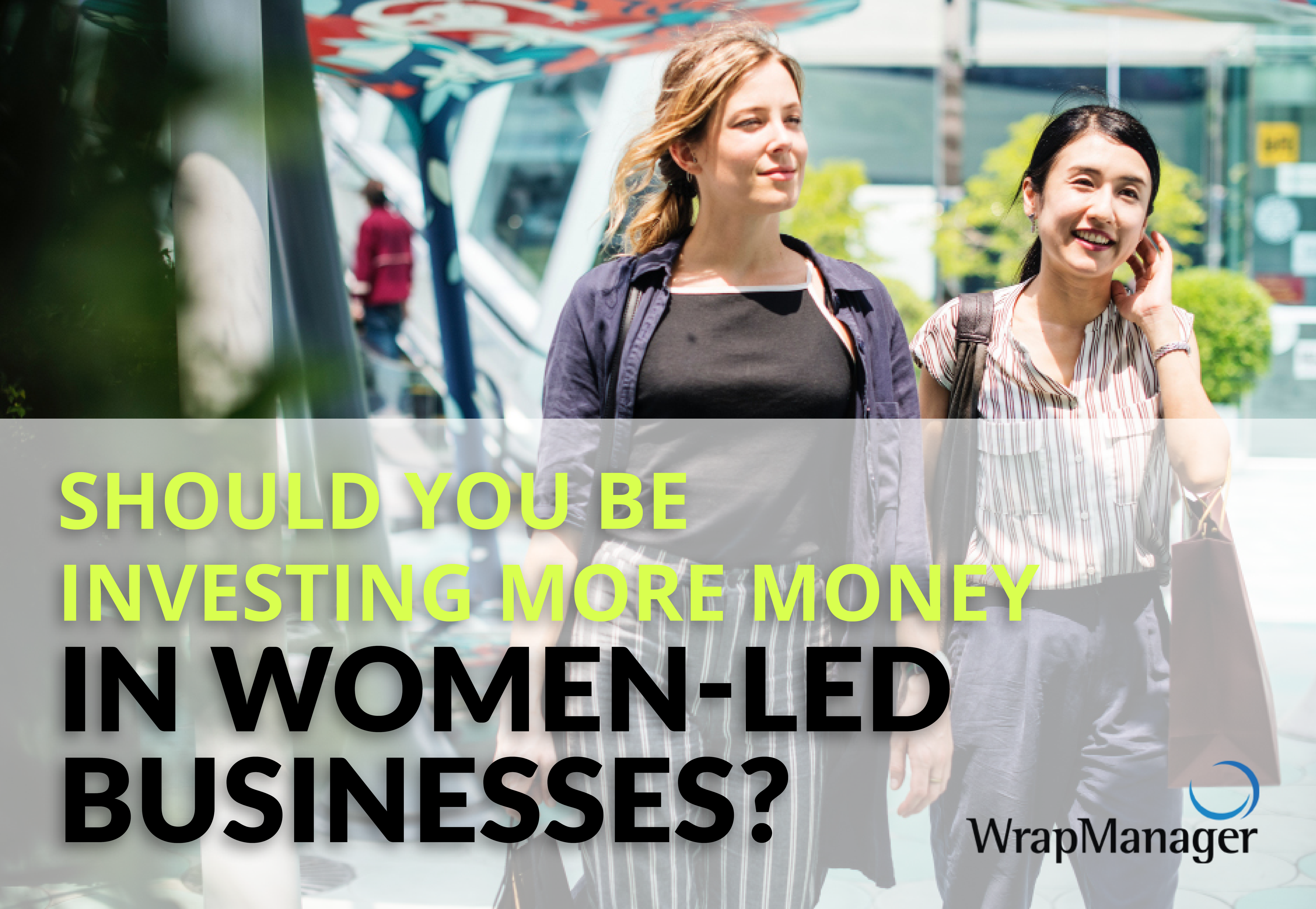 Reasons to Invest in Women Led Businesses