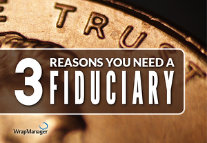 3 Reasons You Need A Fiduciary