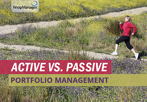 Active vs. Passive Management and What it Means for Your Portfolio