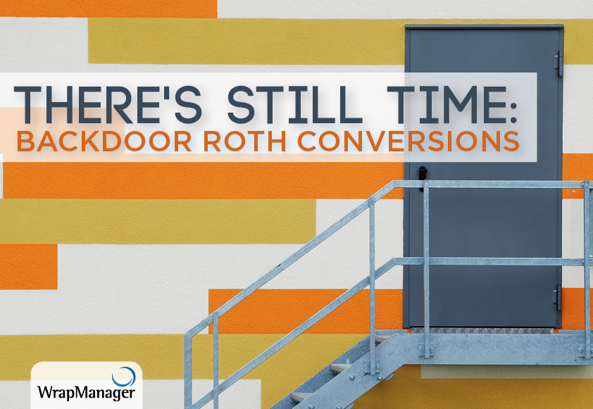 There's Still Time: Backdoor Roth Conversions