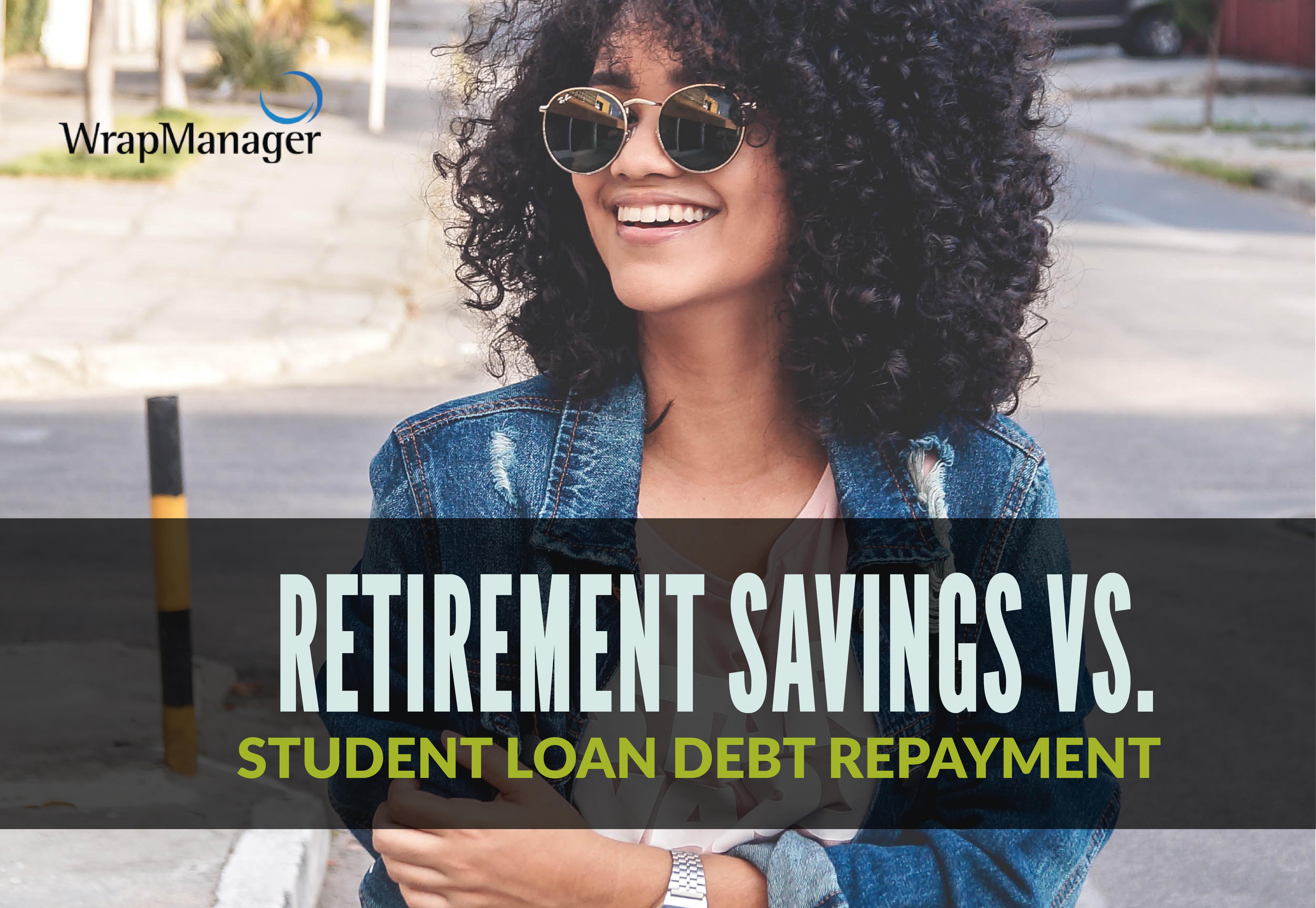 Balancing Student Loan Repayments Against Saving for Retirement