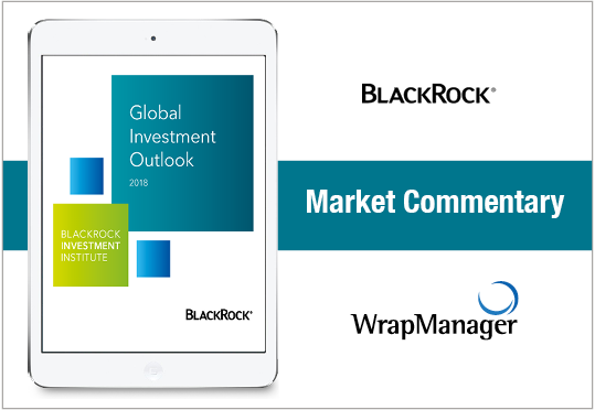BlackRock Shares Its Outlook on Global Investing in 2018