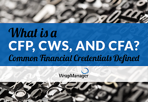 Common Financial Credentials: What is a CFP, CWS, and CFA?