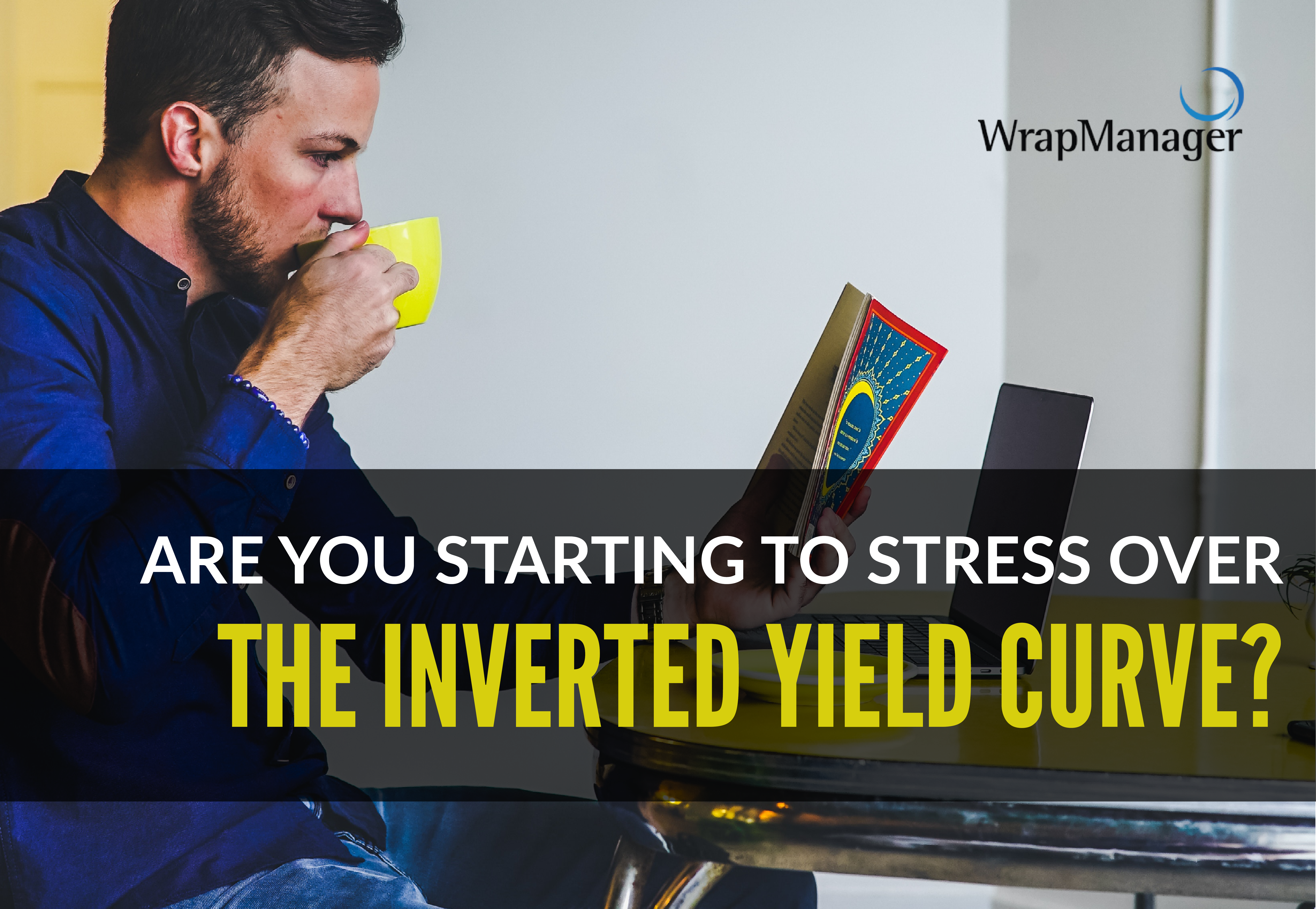 Should Investors Stress Over an Inverted Yield Curve?
