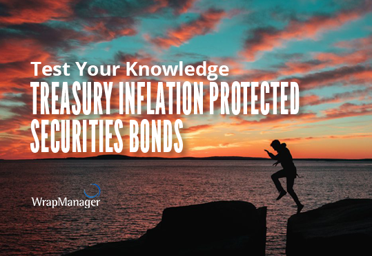 Test Your Knowledge on Treasury Inflation Protected Securities (TIPS) Bonds - Doug's Quiz Corner