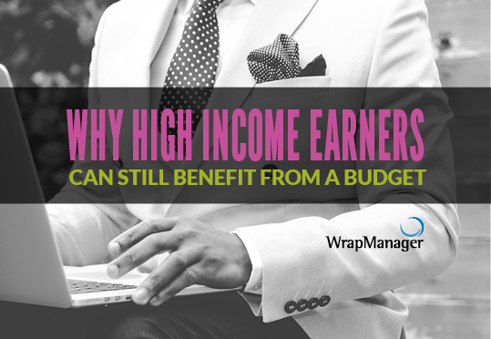 Why High Income Earners Can Still Benefit from a Budget
