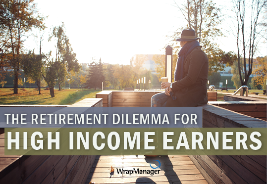 The Retirement Dilemma for High Income Earners