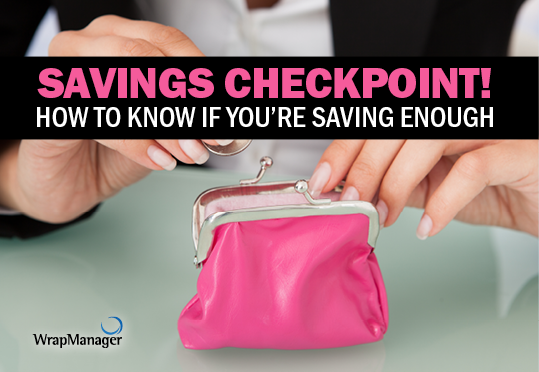 Savings Checkpoint! How to Know if You're Saving Enough