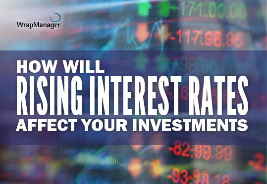 How Will Rising Interest Rates Affect Your Investment Portfolio?