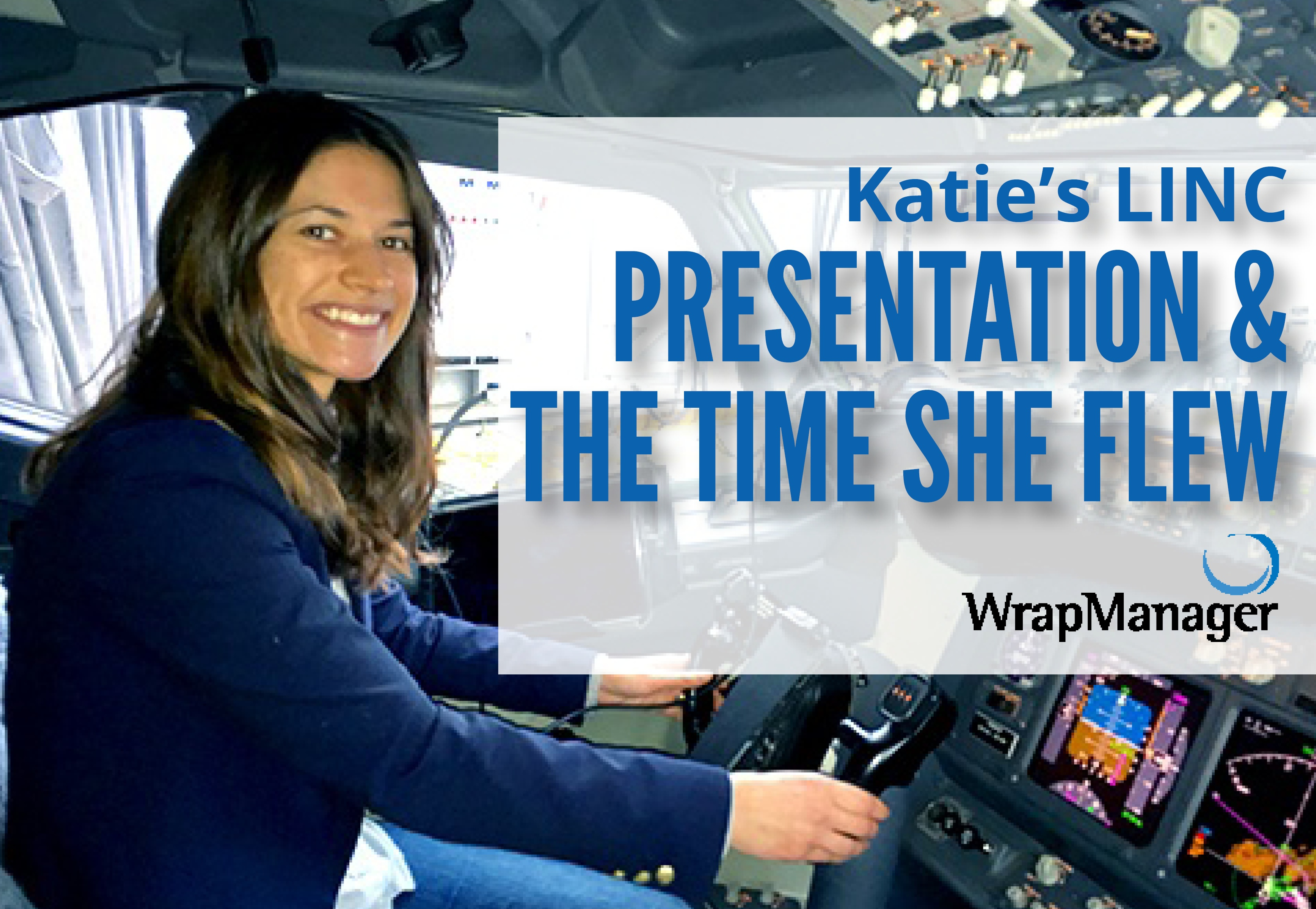 Katie's LINC Presentation and the Time She Flew