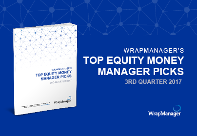 Announcing: WrapManager's Q3 2017 Top Equity Money Manager Picks