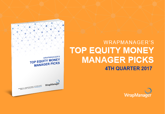 Presenting WrapManager's Q4 2017 Top International Equity Money Manager Picks Report