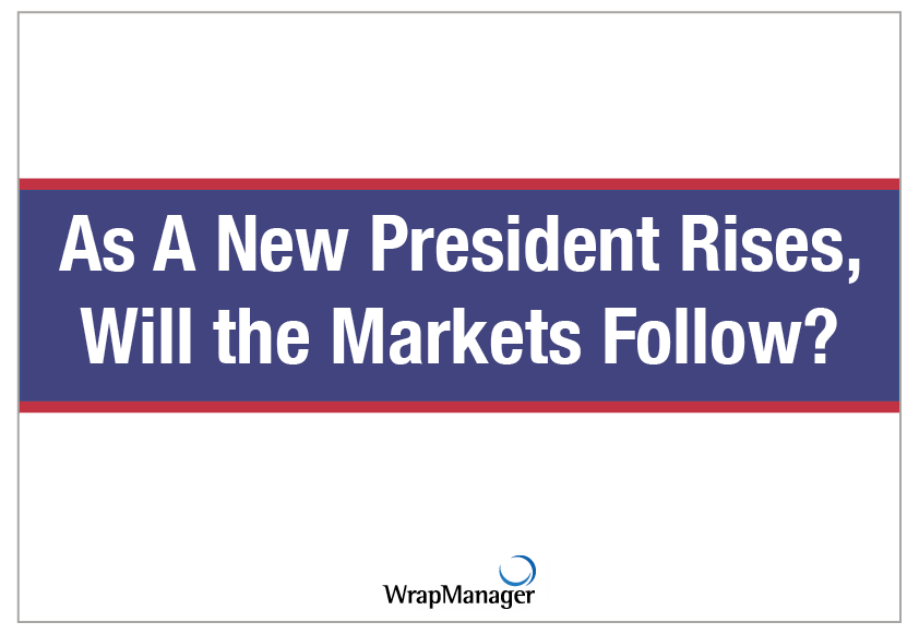As A New President Rises, Will the Markets Follow?