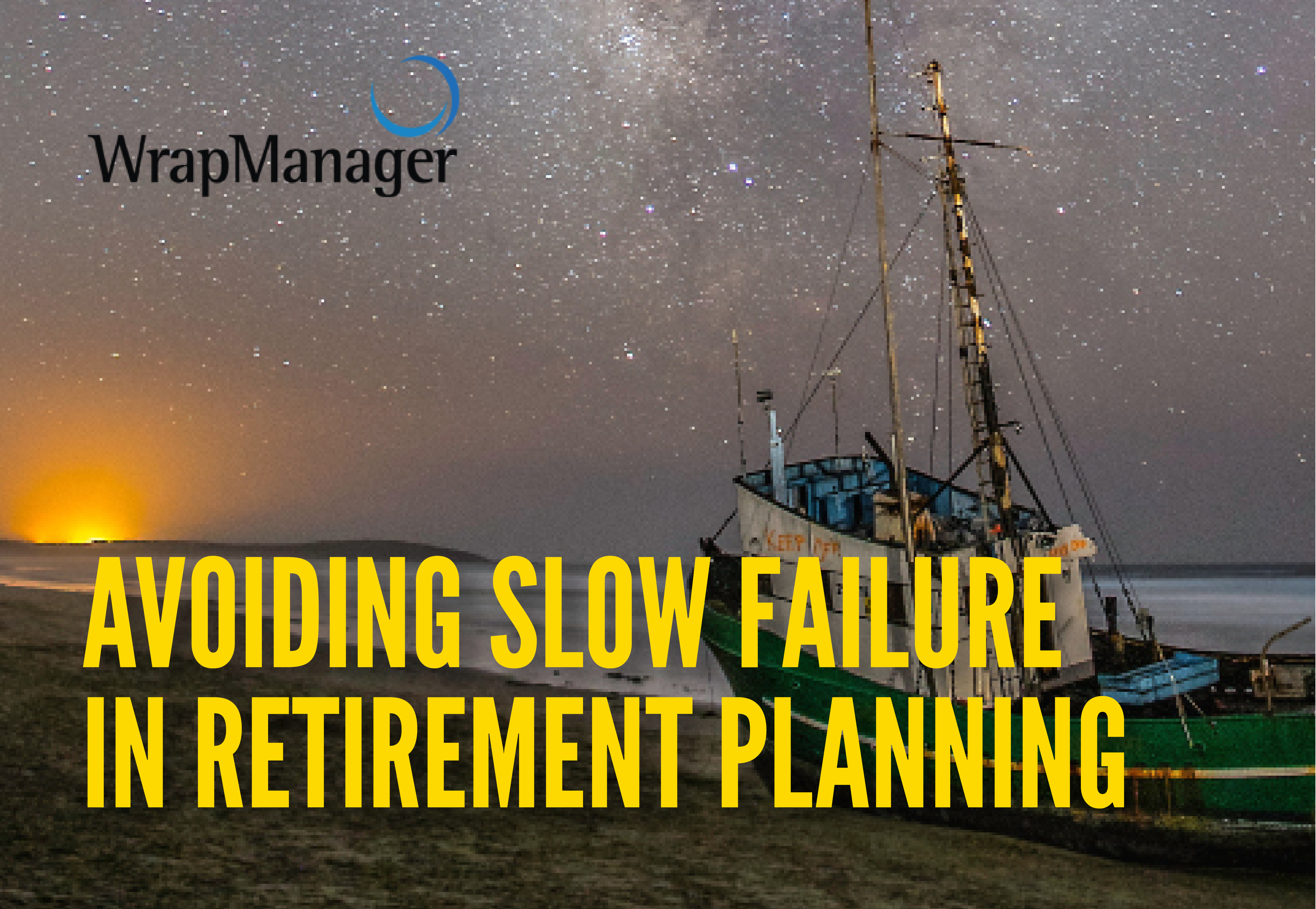 Avoiding Slow Failure in Retirement Planning