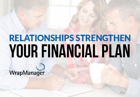 Relationships Strengthen Your Financial Plan