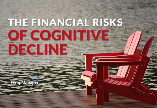The Financial Risks of Cognitive Decline