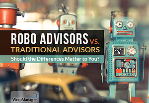 Robo Advisors vs. Traditional Advisors: Should the Differences Matter to You?