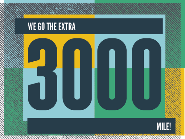 We Go the Extra (3,000) Mile!