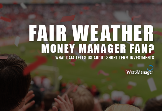 Fair Weather Money Manager Fan? What Data Tells Us about Short-Term Investments