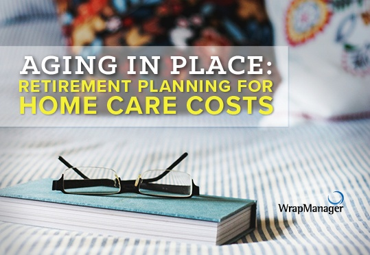 Aging in Place: Retirement Planning for Home Care Costs