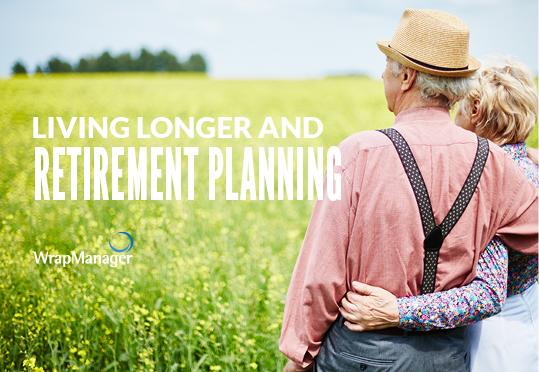 How Living Longer Should Impact Retirement Planning