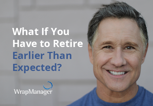 What If You Have to Retire Earlier Than Expected?