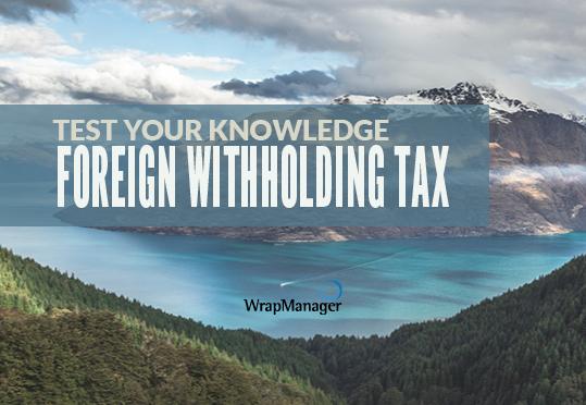 Understanding How the U.S. Taxes Foreign Dividend Payments: Doug's Quiz Corner